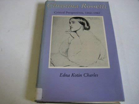 9780941664066: Christina Rossetti: Critical Perspectives, 1862-1982