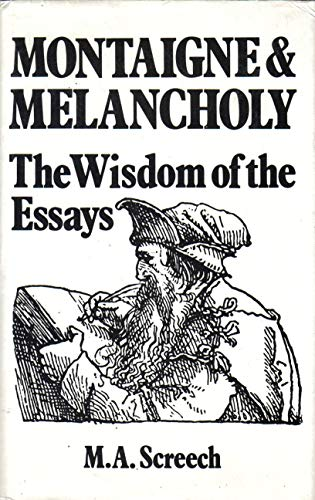 9780941664080: Montaigne and Melancholy: The Wisdom of the Essays
