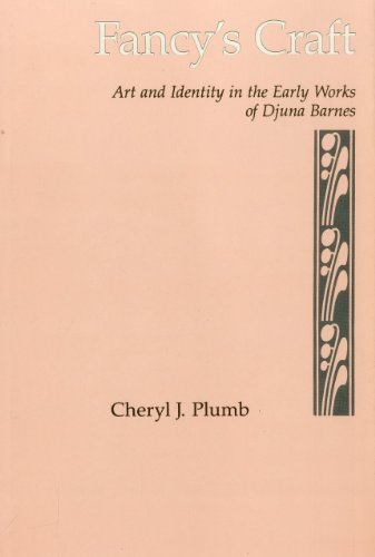 Fancy s Craft: Art and Identity in the Early Works of Djuna Barnes (Hardback): Cheryl Plumb