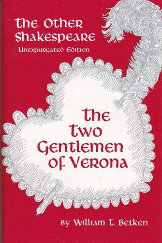9780941672009: The Other Shakespeare - Unexpurgated Edition: The Two Gentlemen of Verona