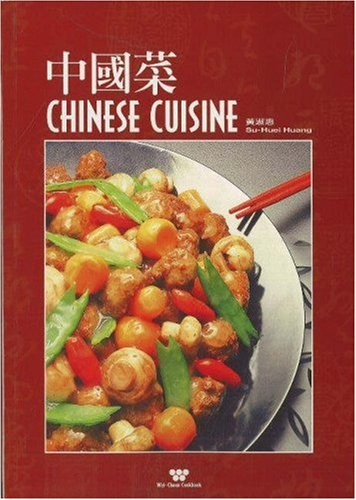 Chinese Cuisine (Wei-Chuan's Cookbook) (English and Traditional Chinese Edition): Huang, Su ...