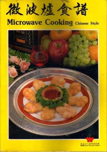 MICROWAVE COOKING : CHINESE STYLE (v. 1): Lin, Lee-Hwa; Huang,