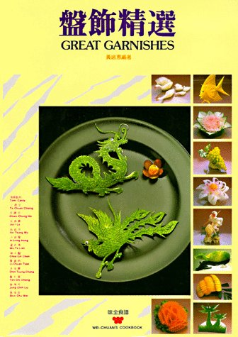 9780941676212: Great Garnishes (Wei-Chuan's Cookbook)