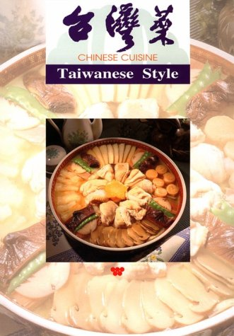 Chinese Cuisine: Taiwanese Style: Lee-Hwa Lin; Publishing, Wei-Chuan