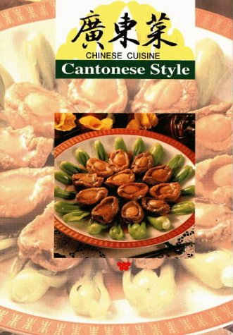 Chinese Cuisine: Cantonese Style: Lin, Lee-Hwa; Publishing, Wei-Chuan