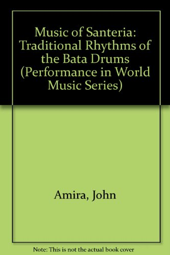 9780941677233: Music of Santeria: Traditional Rhythms of the Bata Drums (Performance in World Music Series)