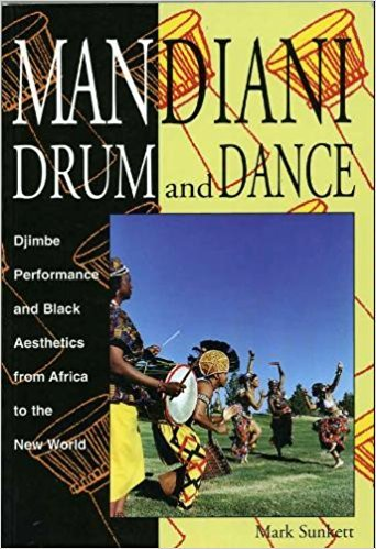 9780941677769: Mandiani Drum and Dance: Djimbe Performance and Black Aesthetics from Africa to the New World (Performance in World Music Series No 9)