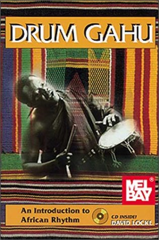 9780941677905: Drum Gahu: An Introduction to African Rhythm [With CD]