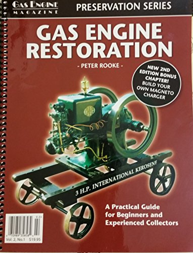 Gas Engine Restoration. A Practical Guide for Beginners and Experienced Collectors.: Rooke, Peter.