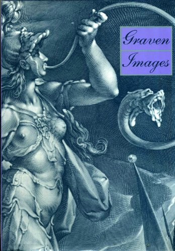 GRAVEN IMAGES: THE RISE OF PROFESSIONAL PRINTMAKERS IN ANTWERP AND HAARLEM, 1540-1640: David ...