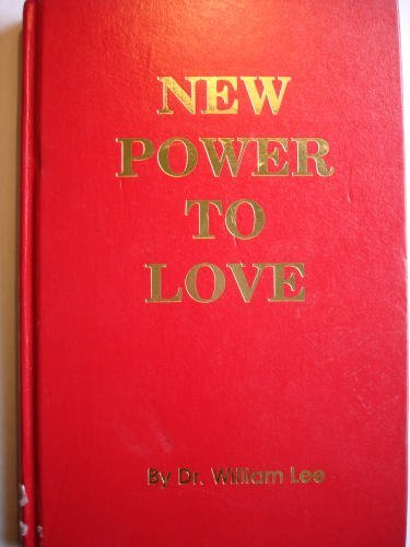 New Power to Love: Concentrated Virility Foods: D., William H. Lee Ph.