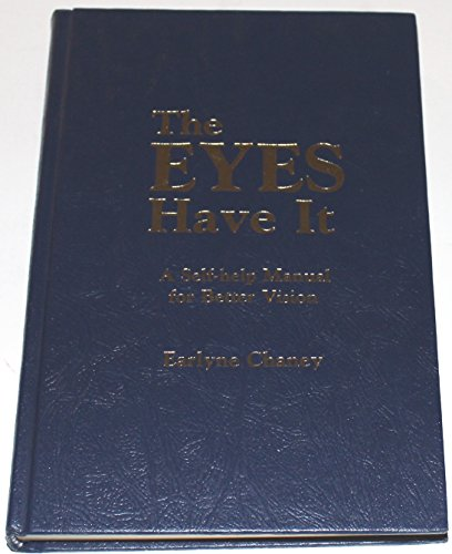 The Eyes Have It: A Self-Help Manual for Better Vision: Chaney, Earlyne