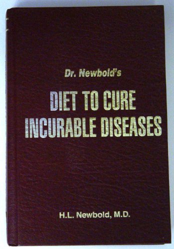 Dr. Newbold's Diet to Cure Incurable Diseases (9780941683302) by H. L. Newbold