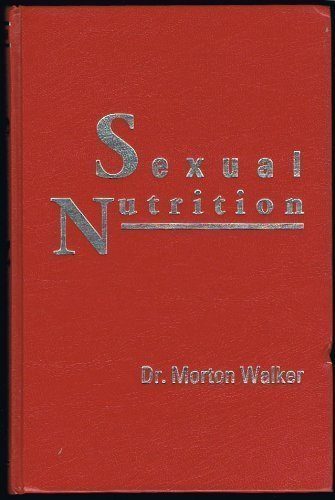 9780941683340: SEXUAL NUTRITION