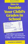 9780941683364: How to Double Your Child's Grades in School: Build Brilliance and Leadership into Your Child-From Kindergarten to College-In Just 5 Minutes a Day