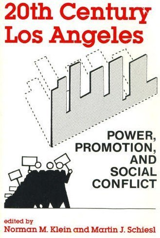 9780941690393: 20th Century Los Angeles: Power, Promotion, and Social Conflict