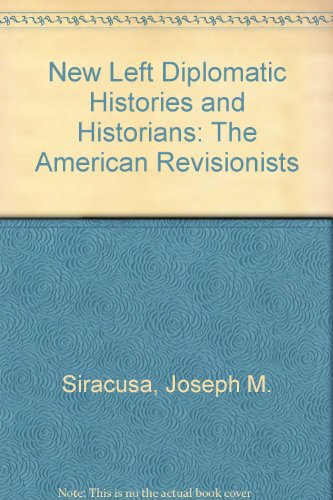 9780941690461: New Left Diplomatic Histories and Historians: The American Revisionists