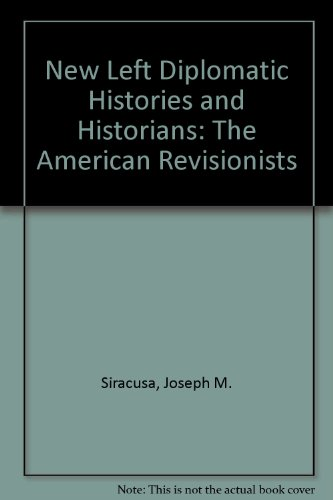 9780941690478: New Left Diplomatic Histories and Historians: The American Revisionists