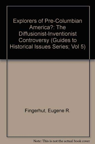 9780941690584: Explorers of Pre-Columbian America?: The Diffusionist-Inventionist Controversy (Guides to Historical Issues Series; Vol 5)