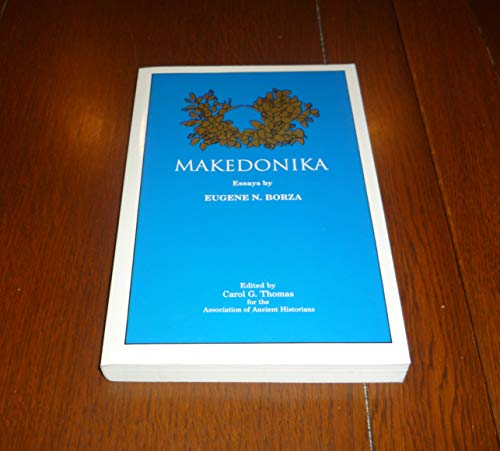 Makedonika (0941690652) by Borza, Eugene N.; Thomas, Carol G.