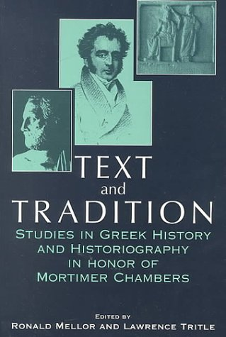 Text & Tradition. Studies in Greek History & Historiography in Honor of Mortimer Chambers.:...