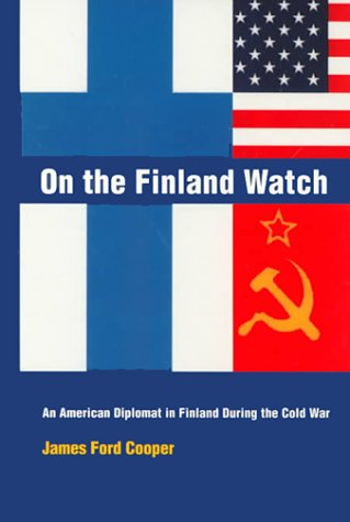 9780941690942: On the Finland Watch: An American Diplomat in Finland During the Cold War