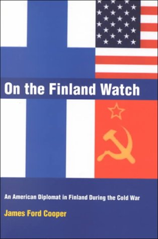 9780941690959: On the Finland Watch: An American Diplomat in Finland During the Cold War