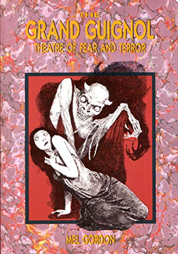 9780941693080: Grand Guignol: Theatre of Fear and Terror