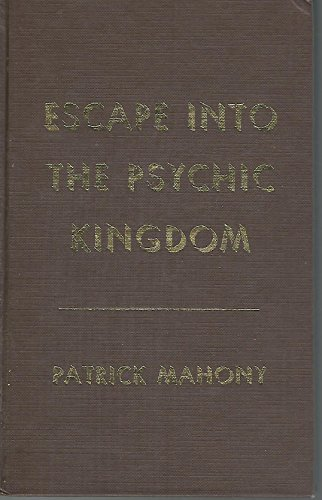 9780941694186: Escape into the Psychic Kingdom