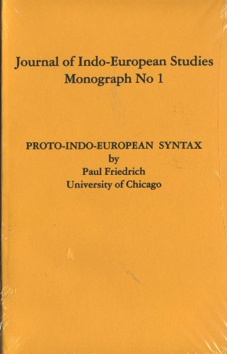 Proto-Indo-European Syntax: The Order of Meaningful Elements: Paul Friedrich