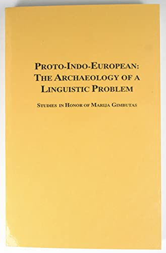 9780941694292: Proto-Indo-European - The Archaeology of a Linguistic Problem: Studies in Honor of Marija Gimbutas (Journal of Indo-European Studies )