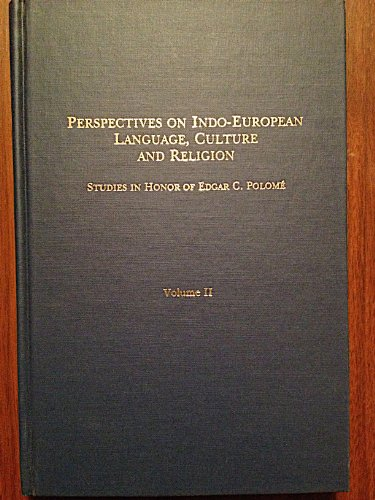 9780941694391: Perspectives on Indo-European Language, Culture and Religion: Studies in Honor of Edgar C. Polome (Journal of Indo-European Studies Monograph Series No.9) (English, French and German Edition)