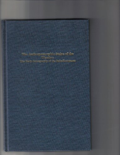 9780941694452: The Anthropomorphic Stelae of the Ukraine: The Early Iconography of the Indo-Europeans (Journal of Indo-European Studies Monograph Series)