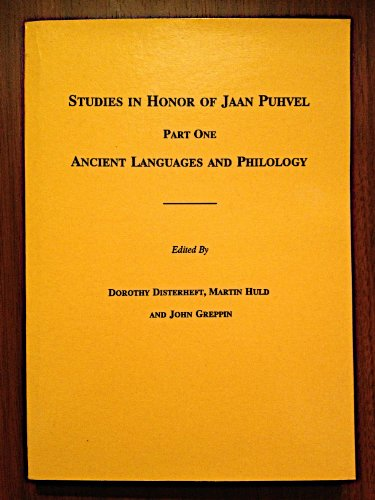 Studies in Honor of Jaan Puhvel. Part One: Ancient Languages and Philology.: Disterheft,Dorothy. ...
