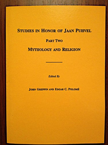 9780941694551: Studies in Honor of Jaan Puhvel: Part Two : Mythology and Religion (Journal of Indo-European Studies Monograph No.21)