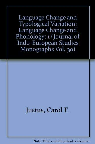 Language Change and Typological Variation: Language Change and Phonology vol 1 monograph 30