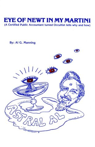 9780941698016: Eye Of Newt In My Martini (A Certified Public Accountant turned Occultist tells why and how)