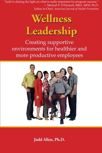 9780941703239: Wellness Leadership: Creating Supportive Environments For Healthier And More Productive Employees