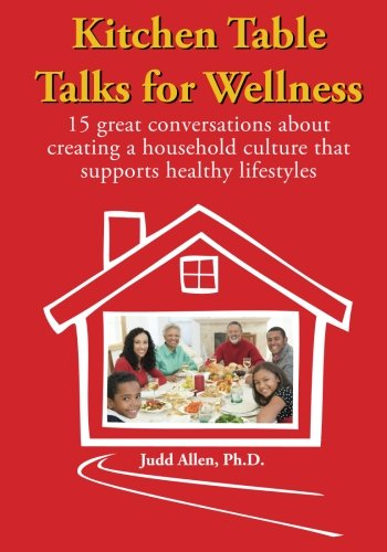Kitchen Table Talks for Wellness: 15 Great