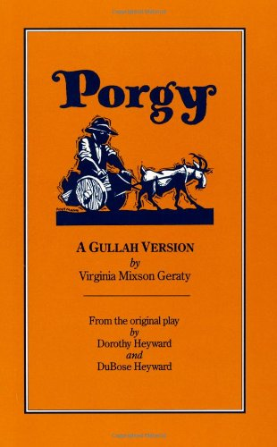 Porgy : A Gullah Version. (from the Original Play By Dorothy & DuBose Heyward).