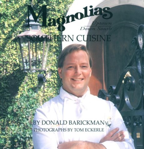 Magnolias southern cuisine :; uptown, down south /: Barickman, Donald