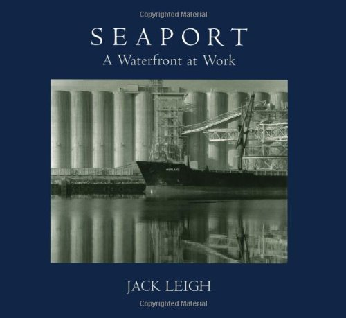 Seaport, a waterfront at work.: Leigh, Jack