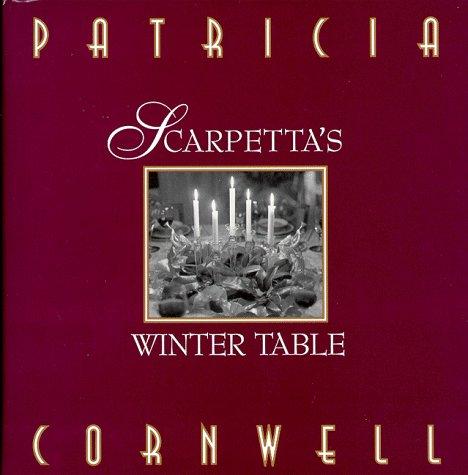 Scarpetta's Winter Table: Cornwell, Patricia