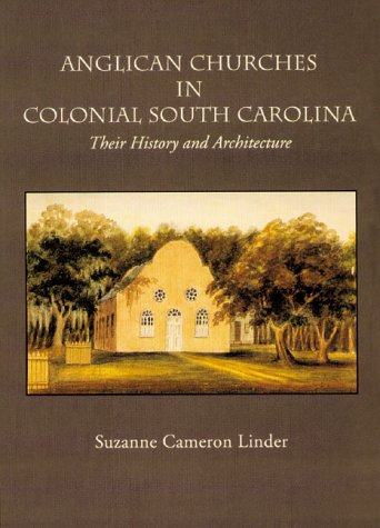 Anglican Churches in Colonial South Carolina: Suzanne Cameron Linder Hurley