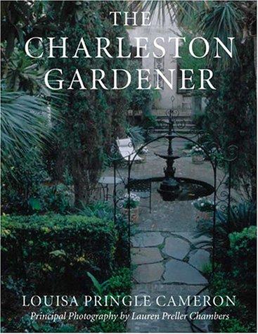 9780941711593: The Charleston Gardener