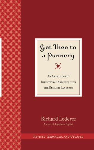 9780941711821: Get Thee to a Punnery: An Anthology of Intentional Assaults Upon the English Language