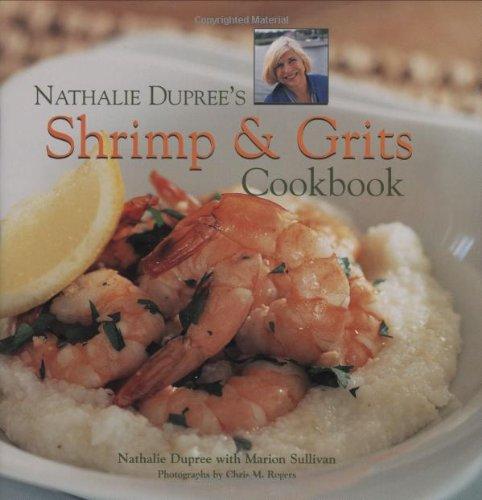 Nathalie Dupree's Shrimp and Grits Cookbook: Dupree, Nathalie
