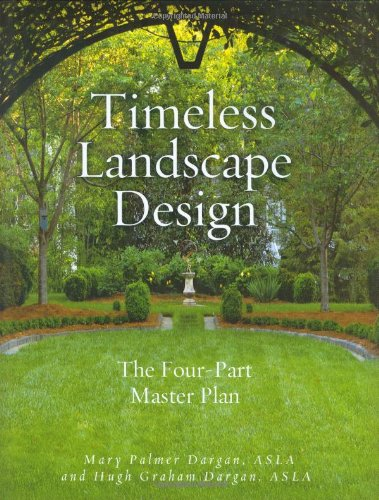 Timeless Landscape Design : The Four-Part Master Plan
