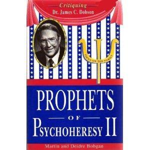 9780941717045: Prophets of PsychoHeresy II : Critiquing Dr. James C. Dobson