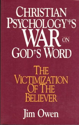 9780941717083: Christian Psychology's War on God's Word: The Victimization of the Believer